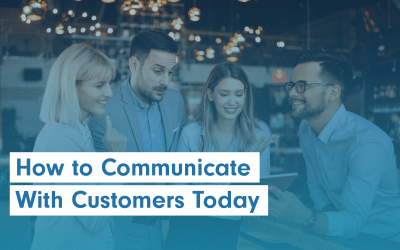 How to Communicate With Customers Today